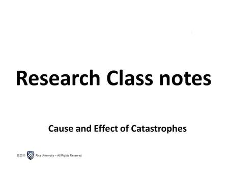Research Class notes Cause and Effect of Catastrophes.