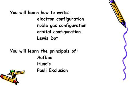 You will learn how to write: