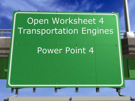 Open Worksheet 4 Transportation Engines Power Point 4.