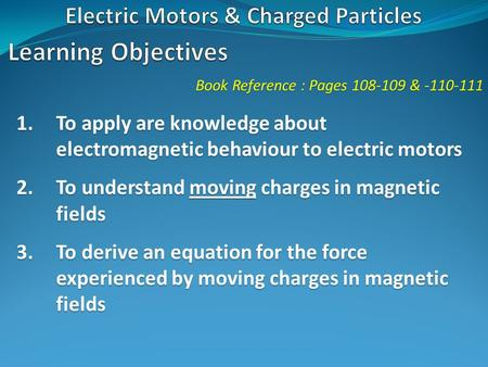 Electric Motors & Charged Particles