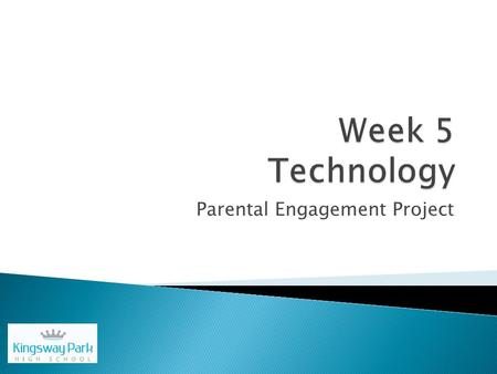 Parental Engagement Project.  The different types of technology that is available today.  The use and benefit of technology  Practical- work on laptops.