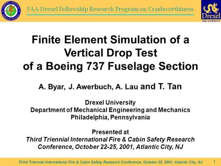 FAA-Drexel Fellowship Research Program on Crashworthiness Third Triennial International Fire & Cabin Safety Research Conference, October 25, 2001, Atlantic.