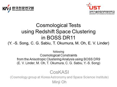 Cosmological Tests using Redshift Space Clustering in BOSS DR11 (Y. -S. Song, C. G. Sabiu, T. Okumura, M. Oh, E. V. Linder) following Cosmological Constraints.