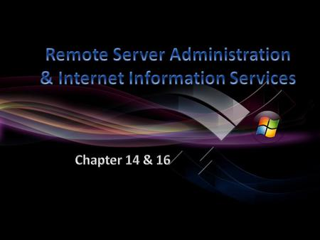 Remote Administration Remote Desktop Remote Assistance Remote Server Administration Tools.