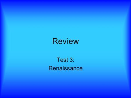 "Review Test 3: Renaissance. ""Rebirth"" 1400 – 1530's Rediscovery of Classical (Greek and Roman) art Began in Italy Realism based on observation Mathematical."