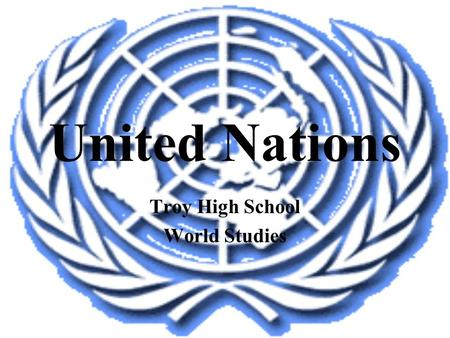 "United Nations Troy High School World Studies Background Atlantic Charter (1941) – Roosevelt & Churchill seek to establish a ""system of general security""."
