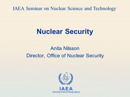 Anita Nilsson Director, Office of Nuclear Security