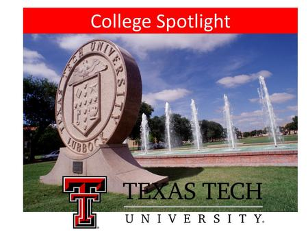 College Spotlight. Founded in 1923, Texas Tech is located on the South Plains of West Texas. Humble/Kingwood to Lubbock 566 miles, about 8.5 hours Location: