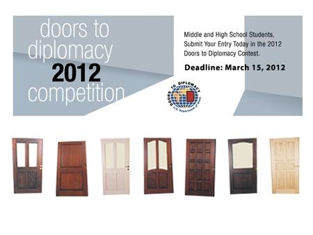 The goal of Doors to Diplomacy is to raise awareness about the importance of –international affairs and –diplomacy.