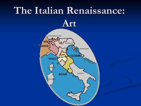 The Italian Renaissance: Art. Medieval Art Fusion of different styles Fusion of different styles Roman ideas (techniques of sculpture lost) Roman ideas.