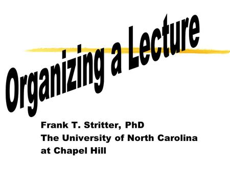 Frank T. Stritter, PhD The University of North Carolina at Chapel Hill.