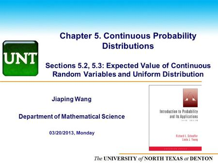 The UNIVERSITY of NORTH CAROLINA at CHAPEL HILL Chapter 5. Continuous Probability Distributions Sections 5.2, 5.3: Expected Value of Continuous Random.