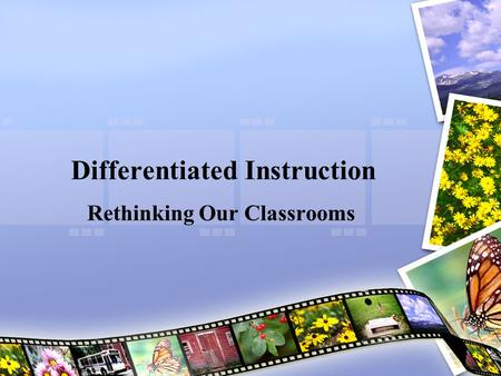 Differentiated Instruction Rethinking Our Classrooms.