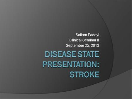Sallam Fadeyi Clinical Seminar II September 25, 2013.