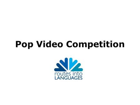Pop Video Competition. Do you think you could write a song or rap in a foreign language? You are invited to submit a short video, animated if you prefer,