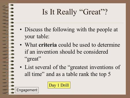 "Is It Really ""Great""? Discuss the following with the people at your table: What criteria could be used to determine if an invention should be considered."