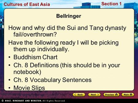 Cultures of East Asia Section 1 Bellringer How and why did the Sui and Tang dynasty fail/overthrown? Have the following ready I will be picking them up.