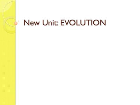 New Unit: EVOLUTION. Evolution Continued: Adaptation Natural Selection & Artificial Selection.