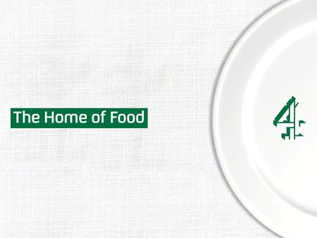 Home of Food. The Home of Food Primary Objectives Methodology Understand more about the world of food, across consumer food trends, use of food media.