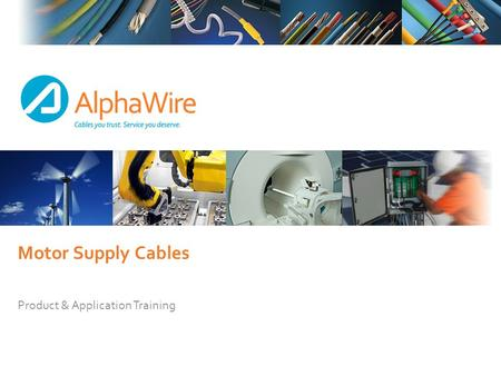 Motor Supply Cables Product & Application Training.