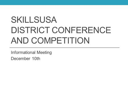 SkillsUSA District Conference and Competition