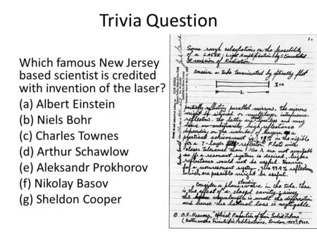 Trivia Question Which famous New Jersey based scientist is credited with invention of the laser? (a) Albert Einstein (b) Niels Bohr (c) Charles Townes.