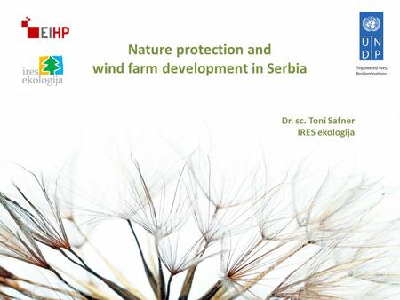 Nature protection and wind farm development in Serbia Dr. sc. Toni Safner IRES ekologija.