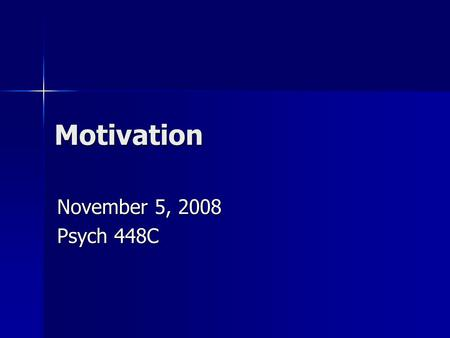 Motivation November 5, 2008 Psych 448C. Feedback Good slides and examples Good slides and examples –Post slides earlier? Less reading, more in-depth analysis.