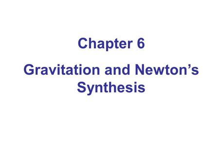 Gravitation and Newton's Synthesis