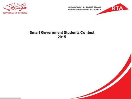 Smart Government Students Contest 2015. 2 Scope: Developed applications should follow in Public transportation category using one or more of published.