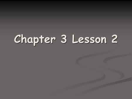 Chapter 3 Lesson 2.