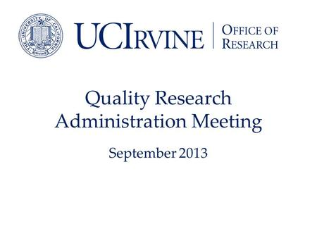 Quality Research Administration Meeting September 2013.