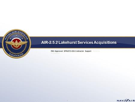 1 AIR-2.5.2 Lakehurst Services Acquisitions PAO Approved SPR2015-692-Contractor Support Services Acquisition.