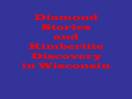 Diamond Stories and Kimberlite Discovery in Wisconsin