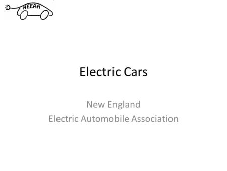 Electric Cars New England Electric Automobile Association.