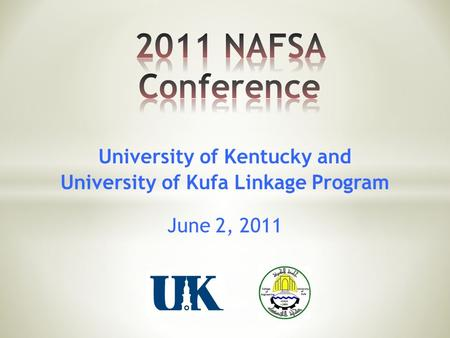 University of Kentucky and University of Kufa Linkage Program June 2, 2011.