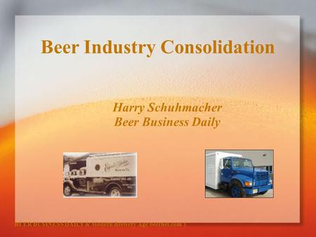 Beer Industry Consolidation Harry Schuhmacher Beer Business Daily