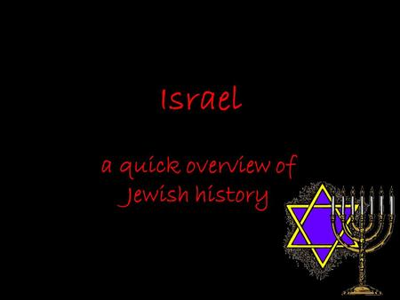 Israel a quick overview of Jewish history. According to Judaic scripture, God gave Moses the laws while the Hebrews were on the Exodus from Egypt.