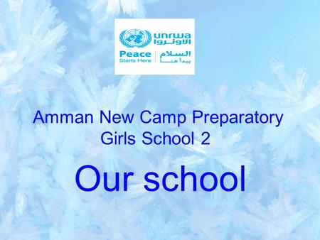 Amman New Camp Preparatory Girls School 2 Our school.