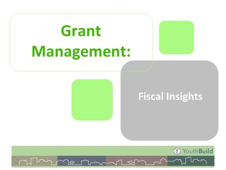 Grant Management: Fiscal Insights. What's Covered Financial Management –Rules and regulations –Cost Principles –Internal Controls –Budget Controls –Cost.