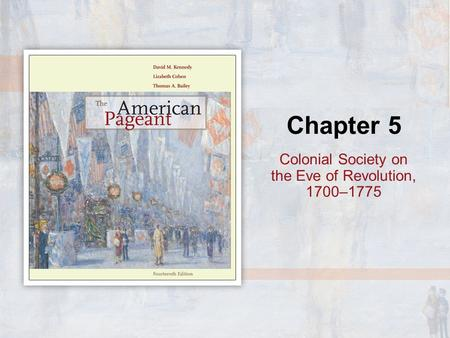 Colonial Society on the Eve of Revolution, 1700–1775