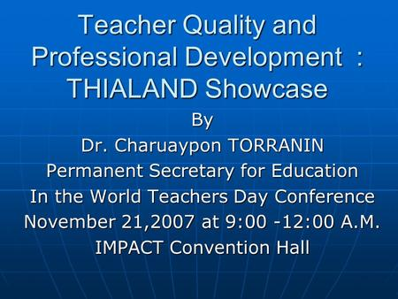 Teacher Quality and Professional Development : THIALAND Showcase