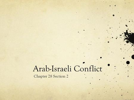 Arab-Israeli Conflict Chapter 28 Section 2. Conflict over Palestine After WWI and the break up of the Ottoman Empire, Britain had control over Arab Palestine.
