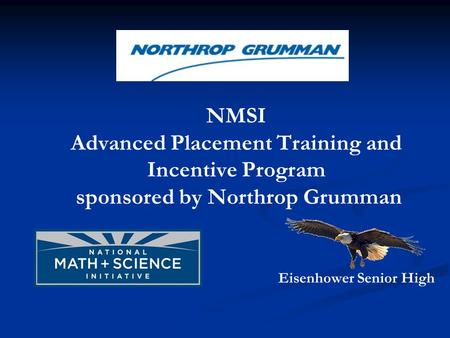 Eisenhower Senior High NMSI Advanced Placement Training and Incentive Program sponsored by Northrop Grumman.