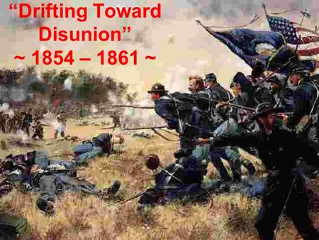 """Drifting Toward Disunion"" ~ 1854 – 1861 ~. Stowe and Helper: Literary Incendiaries In 1852, Harriet Beecher Stow published Uncle Tom's Cabin, a popular."