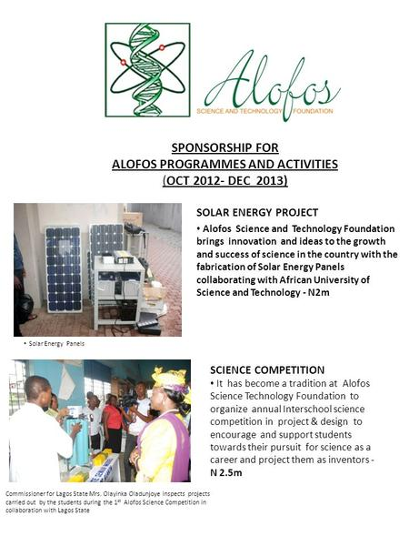 SPONSORSHIP FOR ALOFOS PROGRAMMES AND ACTIVITIES (OCT 2012- DEC 2013) SOLAR ENERGY PROJECT Alofos Science and Technology Foundation brings innovation and.