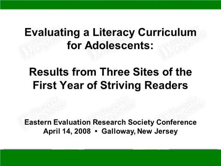 Evaluating a Literacy Curriculum for Adolescents: Results from Three Sites of the First Year of Striving Readers Eastern Evaluation Research Society Conference.
