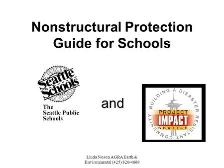 Linda Noson AGRA Earth & Environmental (425) 820-4669 Nonstructural Protection Guide for Schools and.