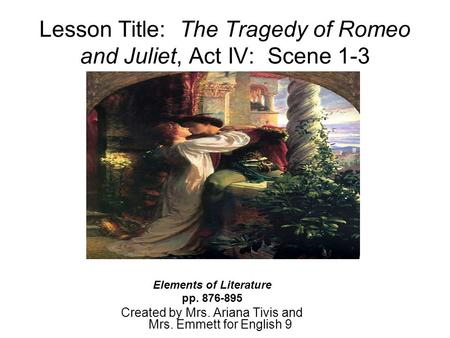Lesson Title: The Tragedy of Romeo and Juliet, Act IV: Scene 1-3