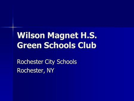 Wilson Magnet H.S. Green Schools Club Rochester City Schools Rochester, NY.